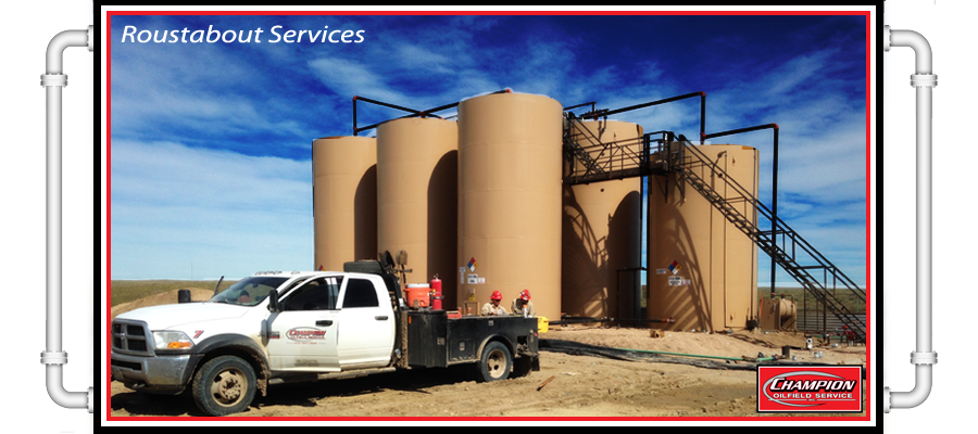 Champion oilfield service Roustabout Services